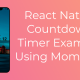 React Native Countdown Timer Example Using MomentJs